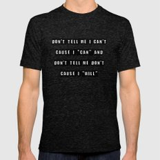 Don't Tell Me I Can't, C… Mens Fitted Tee Tri-Black SMALL
