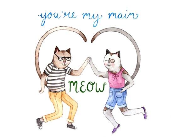 You're My Main Meow Art Print