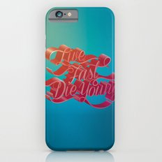 Live Fast Die Young iPhone 6s Slim Case