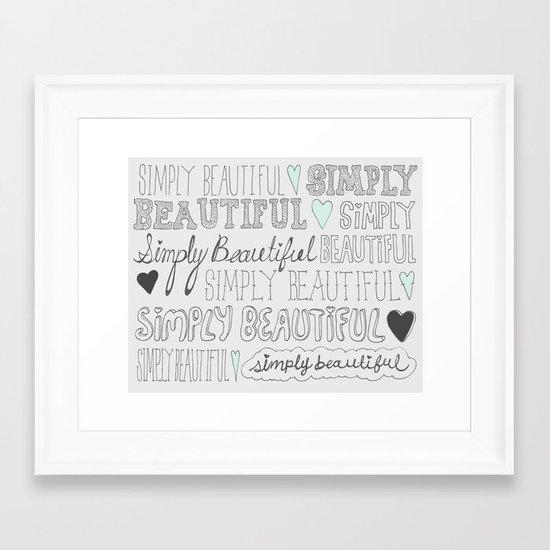 Simply Beautiful Framed Art Print