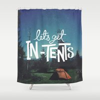 Let's Get In-Tents Shower Curtain