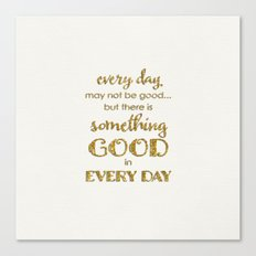 Every day- on white Canvas Print