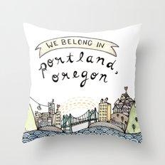 We Belong in Portland Throw Pillow