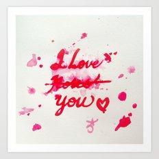 I Love Roses... I Mean, … Art Print