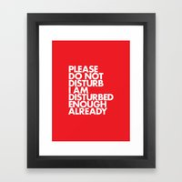 PLEASE DO NOT DISTURB I … Framed Art Print
