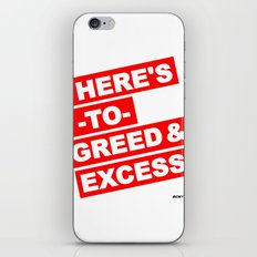 HERE'S TO GREED & EXCESS iPhone & iPod Skin