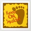 Keep On Squatchin'  |  Sasquatch  |  Bigfoot  |  Yeti Art Print