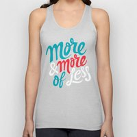 More & More Of Less Unisex Tank Top