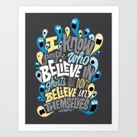 People Who Believe In Gh… Art Print