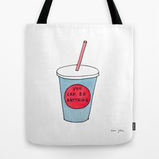 you can be anything Tote Bag