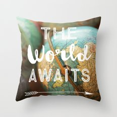 The World Awaits Throw Pillow