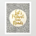 Let's Travel New Roads Art Print