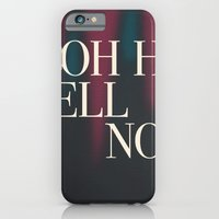Oh Hell No iPhone 6 Slim Case
