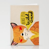 Because I'm A Wild Anima… Stationery Cards