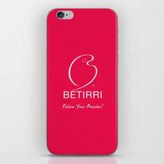Betirri (Follow Your Passion!) iPhone & iPod Skin