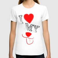 I Love My Dog Womens Fitted Tee White SMALL
