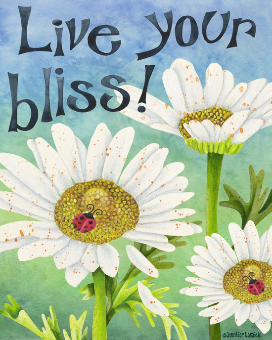Live Your Bliss Art Print