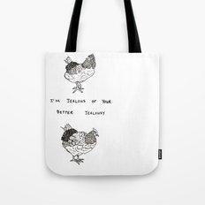 Jealous Chicken (2) Tote Bag