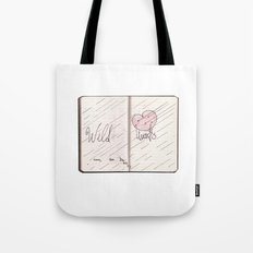 wild hearts can be broken Tote Bag