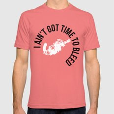 I ain't got time to bleed Mens Fitted Tee SMALL Pomegranate