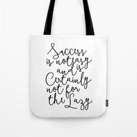Succes Is Not Easy Tote Bag