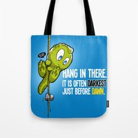 Hang in there... Tote Bag