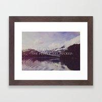 The Planet Is Fine Framed Art Print