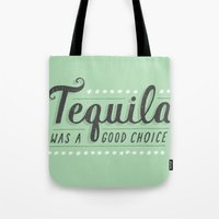 Tequila Was a Good Choice Tote Bag