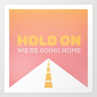 Just hold on. Art Print