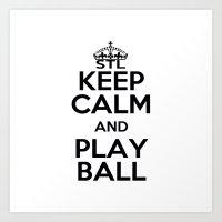 Keep Calm and Play Ball Art Print