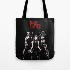 The Baddest Slayer Alive Tote Bag