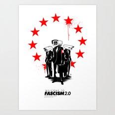 fascism 2.0 Art Print