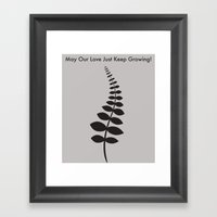 May Our Love Just Keep G… Framed Art Print