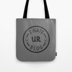 I HATE UR BLOG Tote Bag
