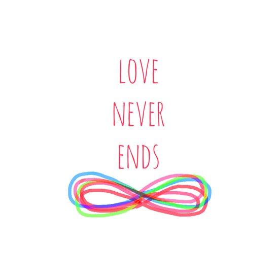 Love Never Ends Art Print