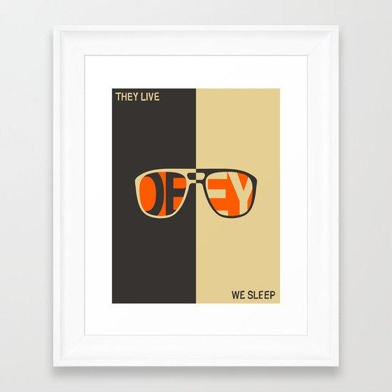 THEY LIVE, WE SLEEP Framed Art Print