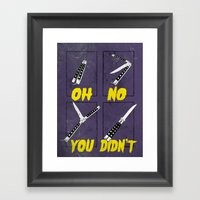 Oh No You Didn't Framed Art Print
