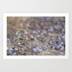 begin here. Art Print