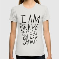 I Am Brave Fearless Bold… Womens Fitted Tee Silver SMALL