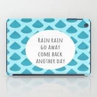 Rain Rain Go away iPad Case