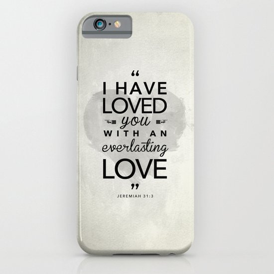 """Jeremiah 31:3 """"I have loved you with an everlasting love"""" iPhone & iPod Case"""