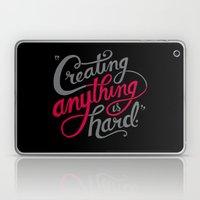 Creating Anything Is Har… Laptop & iPad Skin