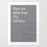 Macs Are Better Than PCs… Art Print