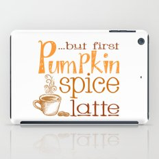 But First Pumpkin Spice Latte iPad Case