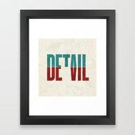 Devil In The Detail. Framed Art Print