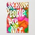 Creative People Are Nice Canvas Print