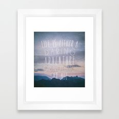 Life is either a daring adventure or nothing at all I Framed Art Print