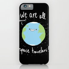 If You Think About It, We Are All Space Travelers Slim Case iPhone 6s
