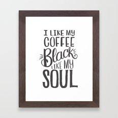 I LIKE MY COFFEE BLACK L… Framed Art Print