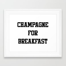 Champagne For Breakfast Framed Art Print